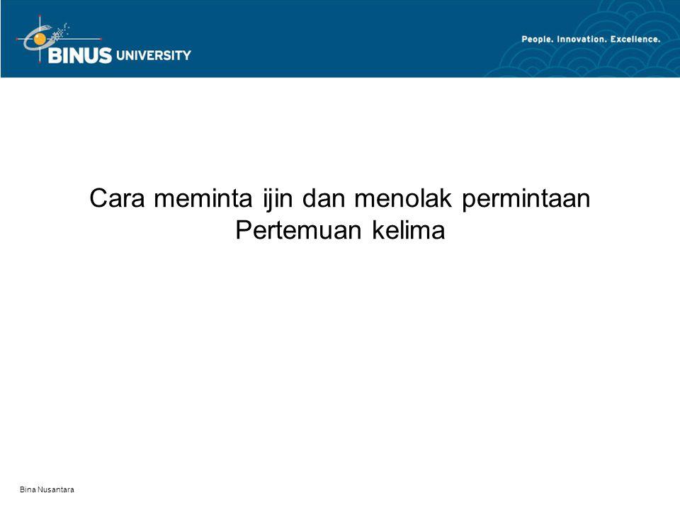 Bina Nusantara Cara meminta ijin dan menolak permintaan Pertemuan kelima