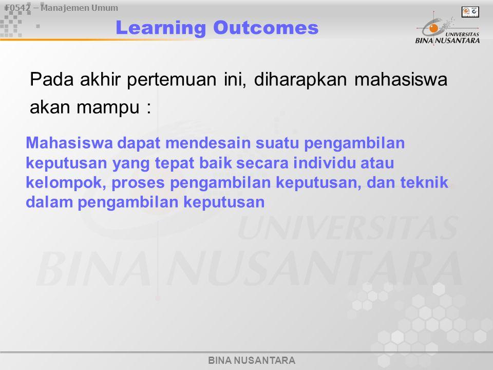 BINA NUSANTARA F0542 – Manajemen Umum Learning Outcomes Pada akhir pertemuan ini, diharapkan mahasiswa akan mampu : Mahasiswa dapat mendesain suatu pe