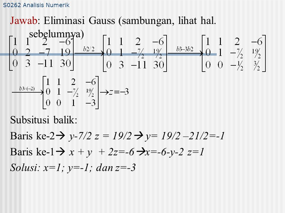 S0262 Analisis Numerik Jawab: Eliminasi Gauss (sambungan, lihat hal.