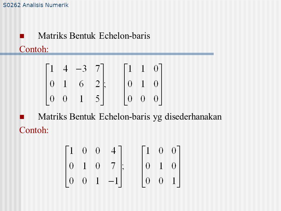Langkah-langkah pada Eliminasi Gauss 1.