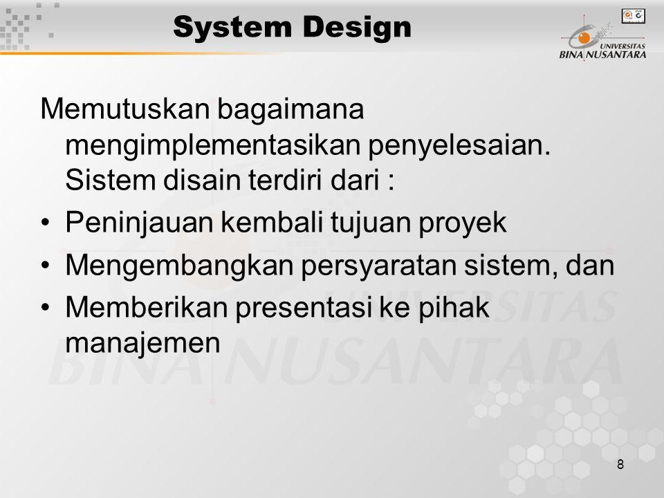 19 Monitoring Monitoring sistem secara rutin dan pengaturan secara periodik diperlukan untuk menghilangkan kesalahan selama operasi dan kesalahan yang ditemukan akan dicatat dan diperbaiki.