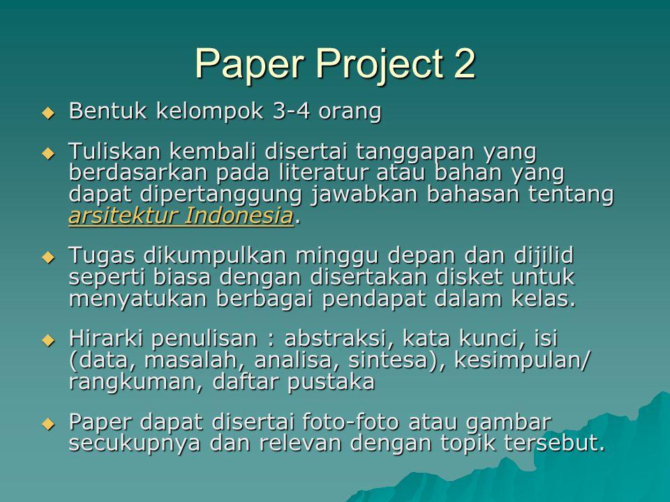 Paper Project 2  Bentuk kelompok 3-4 orang  Tuliskan kembali disertai tanggapan yang berdasarkan pada literatur atau bahan yang dapat dipertanggung