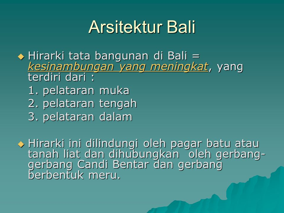 Arsitektur Bali  Hirarki tata bangunan di Bali = kesinambungan yang meningkat, yang terdiri dari : 1.