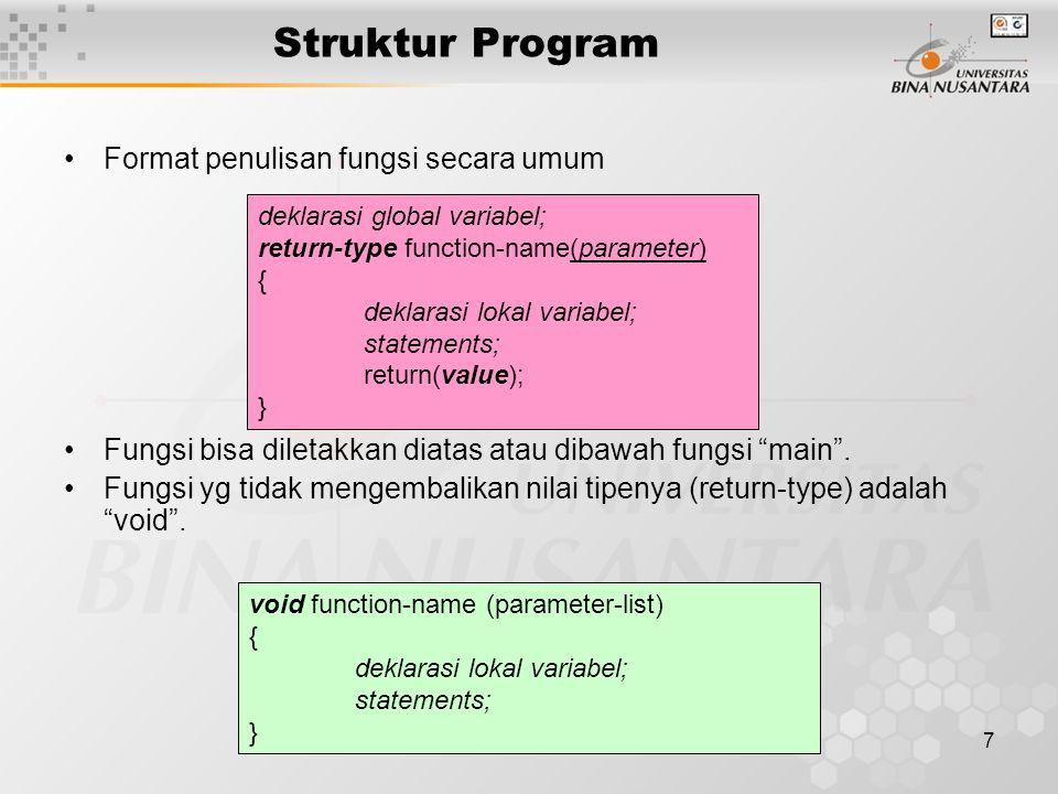 8 Komentar Menggunakan pasangan ' /* ' dan ' */ ' Digunakan agar program lebih mudah dibaca dan dimengerti Diabaikan oleh compiler Untuk komentar 1 baris cukup menggunakan // Contoh program C sederhana : /*---------------------------------- Program Pertama ----------------------------------*/ #include void main() { printf( \n\tHalo, Binusian ); } //Program mencetak tulisan Halo, Binusian