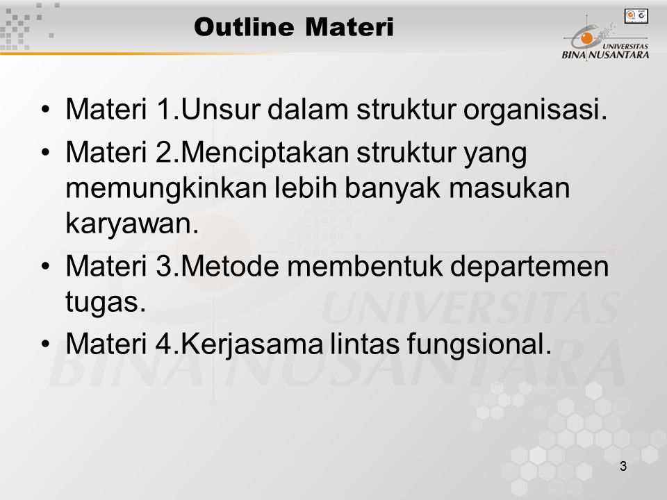 4 Struktur Organisasi Mengidentifikasikan tanggung jawab bagi masing-masing jabatan pekerjaan dan hubungan antara jabatan-jabatan itu sendiri.