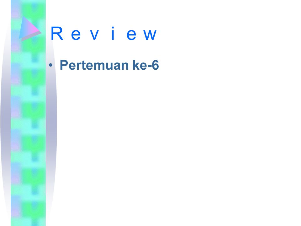 Review Pertemuan ke-6