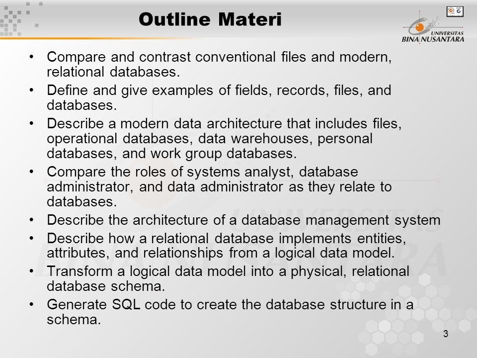3 Outline Materi Compare and contrast conventional files and modern, relational databases.