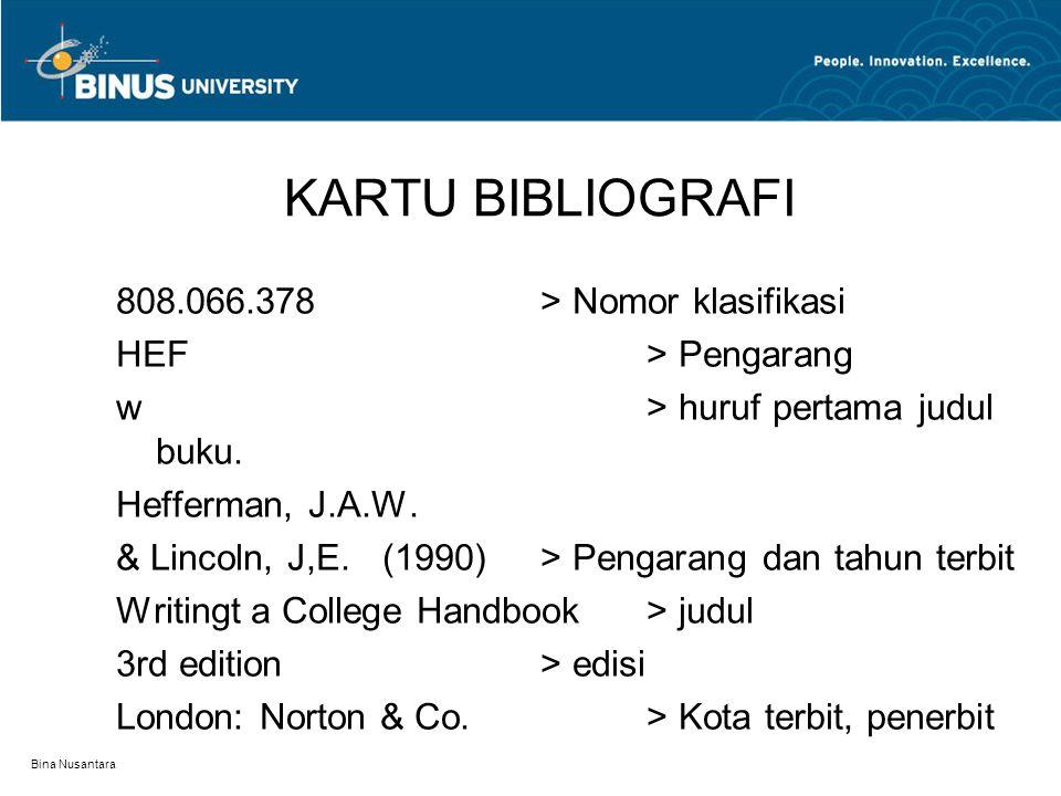 Bina Nusantara KARTU BIBLIOGRAFI 808.066.378 > Nomor klasifikasi HEF > Pengarang w > huruf pertama judul buku. Hefferman, J.A.W. & Lincoln, J,E. (1990