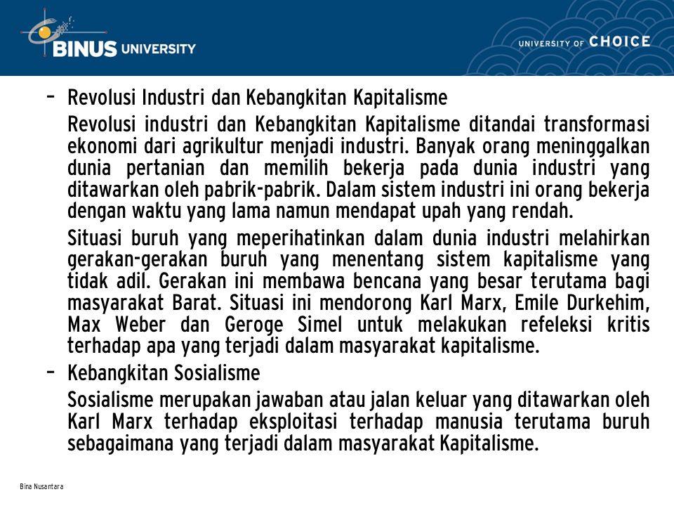 Bina Nusantara – Revolusi Industri dan Kebangkitan Kapitalisme Revolusi industri dan Kebangkitan Kapitalisme ditandai transformasi ekonomi dari agriku