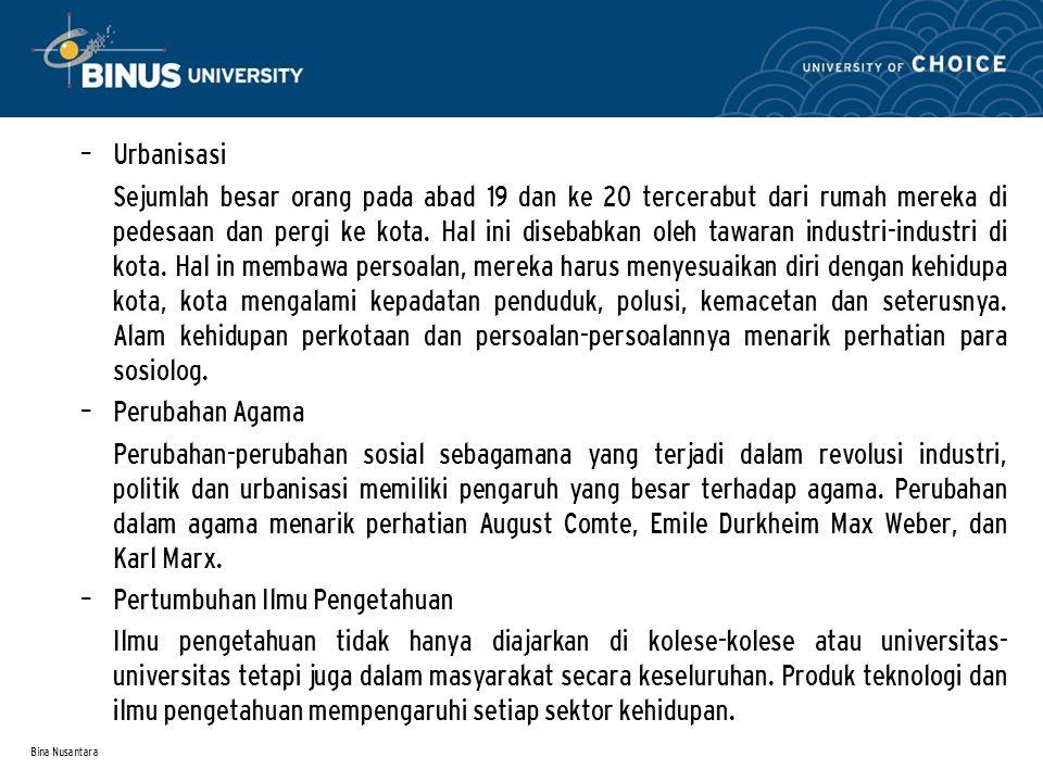 Bina Nusantara – Urbanisasi Sejumlah besar orang pada abad 19 dan ke 20 tercerabut dari rumah mereka di pedesaan dan pergi ke kota. Hal ini disebabkan