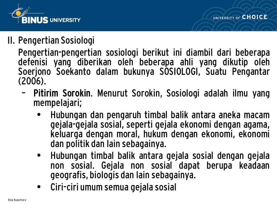 Bina Nusantara – Selo Soemardjan dan Soelaeman Soemardi Sosiologi atau ilmu masyarakat adalah ilmu yang mempelajari struktur sosial dan proses-proses sosial, termasuk perubahan-perubahan sosial.