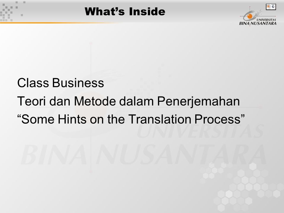 What's Inside Class Business Teori dan Metode dalam Penerjemahan Some Hints on the Translation Process