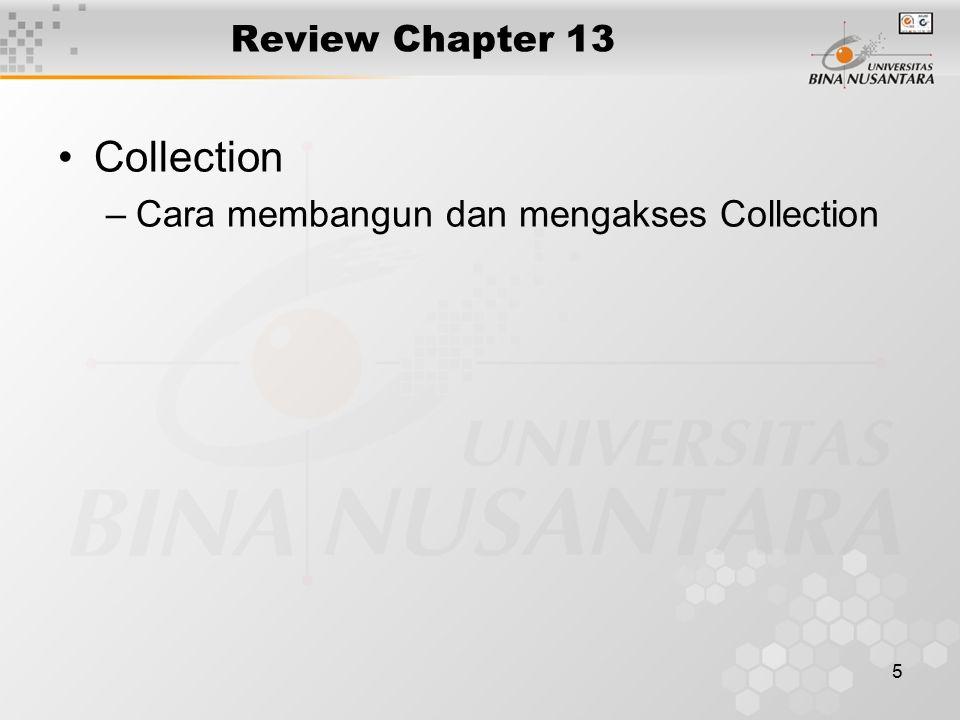 5 Review Chapter 13 Collection –Cara membangun dan mengakses Collection
