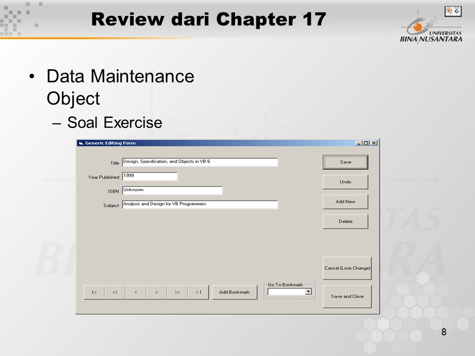 8 Review dari Chapter 17 Data Maintenance Object –Soal Exercise
