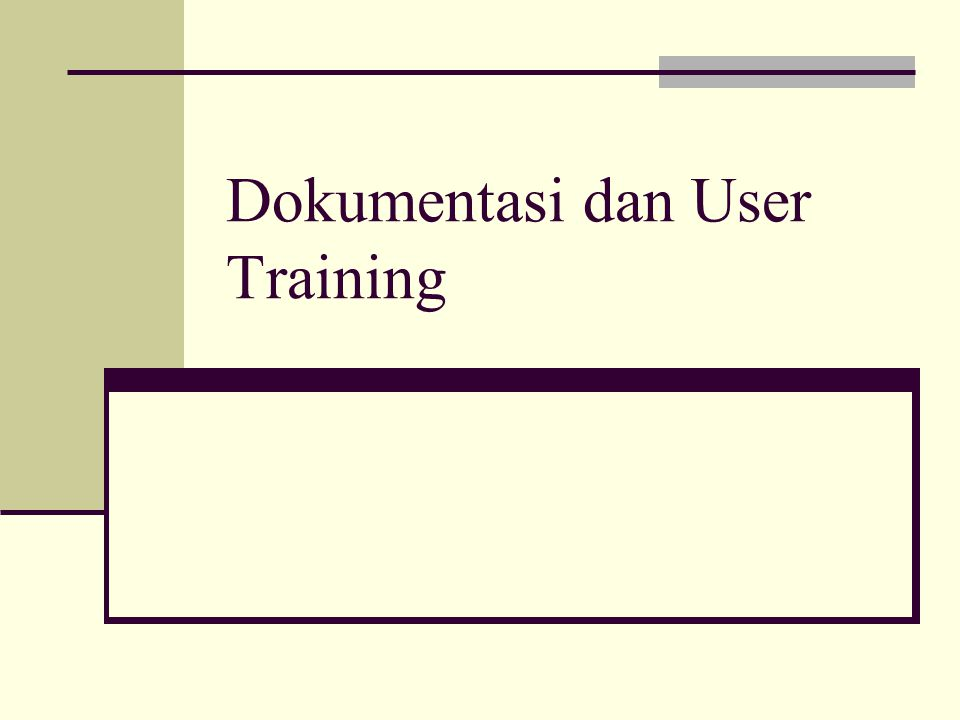 Dokumentasi dan User Training