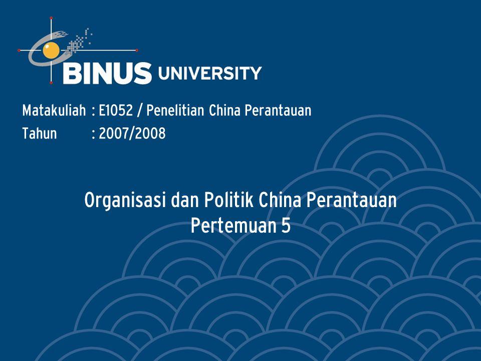 Organisasi dan Politik China Perantauan Pertemuan 5 Matakuliah: E1052 / Penelitian China Perantauan Tahun: 2007/2008