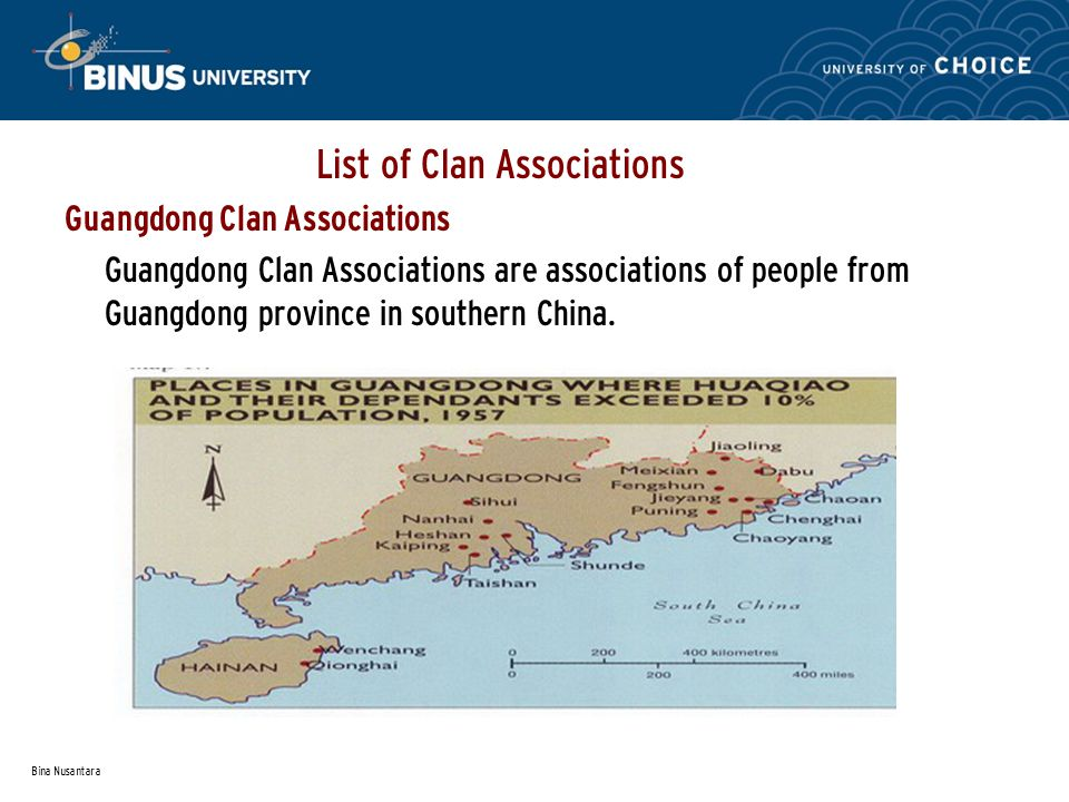 Bina Nusantara List of Clan Associations Guangdong Clan Associations Guangdong Clan Associations are associations of people from Guangdong province in southern China.