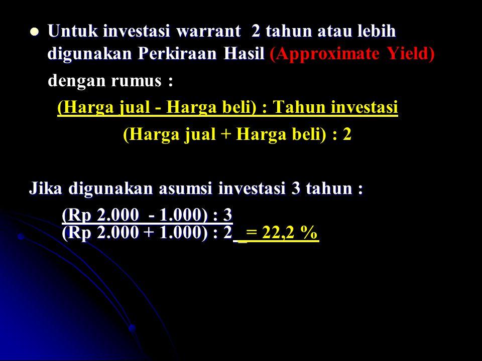 Untuk investasi warrant 2 tahun atau lebih digunakan Perkiraan Hasil Untuk investasi warrant 2 tahun atau lebih digunakan Perkiraan Hasil (Approximate