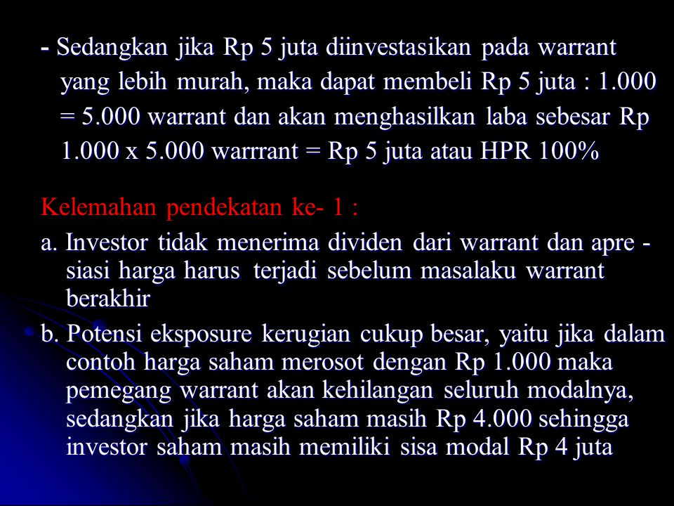 - Sedangkan jika Rp 5 juta diinvestasikan pada warrant yang lebih murah, maka dapat membeli Rp 5 juta : 1.000 yang lebih murah, maka dapat membeli Rp