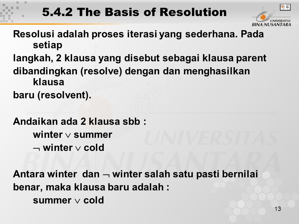 13 5.4.2 The Basis of Resolution Resolusi adalah proses iterasi yang sederhana.