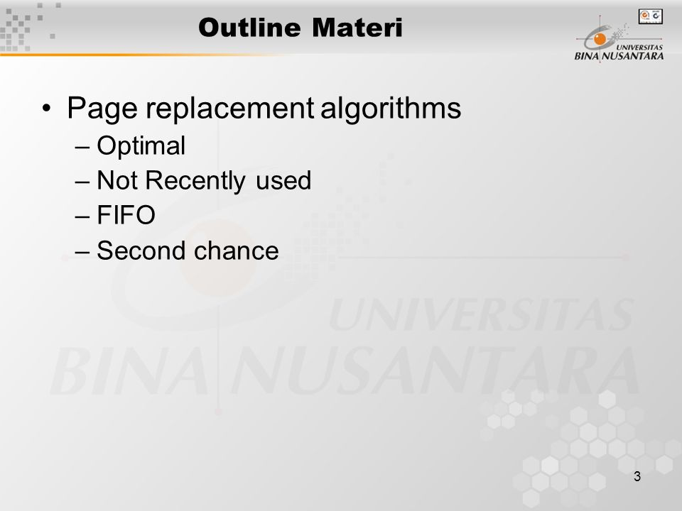 4 Page Replacement Algorithms Page fault forces choice –which page must be removed –make room for incoming page Modified page must first be saved –unmodified just overwritten Better not to choose an often used page –will probably need to be brought back in soon