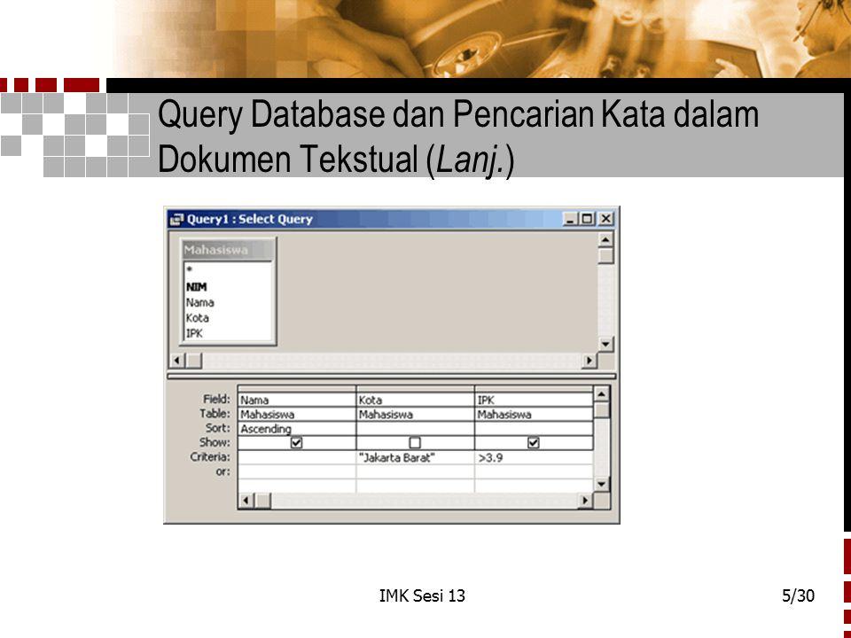IMK Sesi 135/30 Query Database dan Pencarian Kata dalam Dokumen Tekstual ( Lanj. )