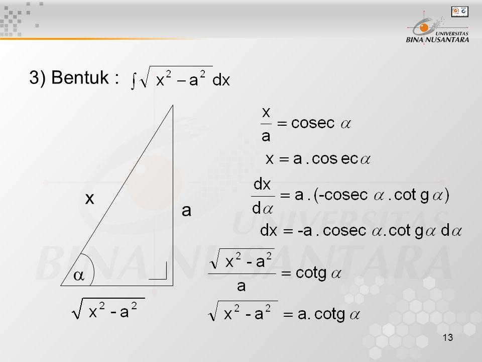 13 3) Bentuk : a x 
