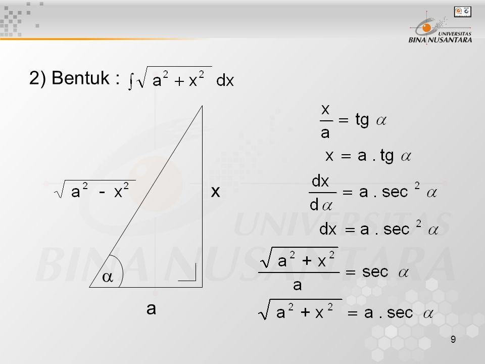 9 2) Bentuk : a x 