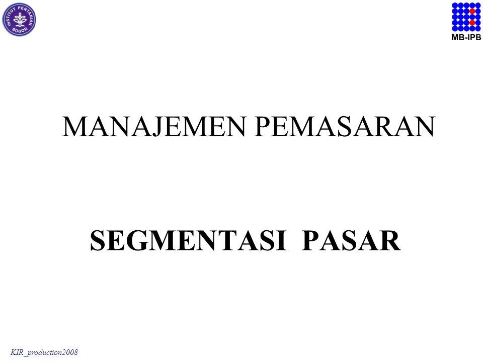 KIR_production2008 SEGMENTASI PASAR MANAJEMEN PEMASARAN