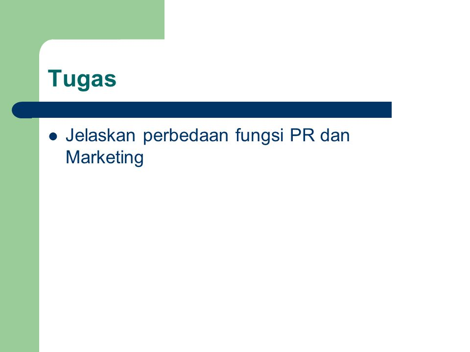 Tugas Jelaskan perbedaan fungsi PR dan Marketing