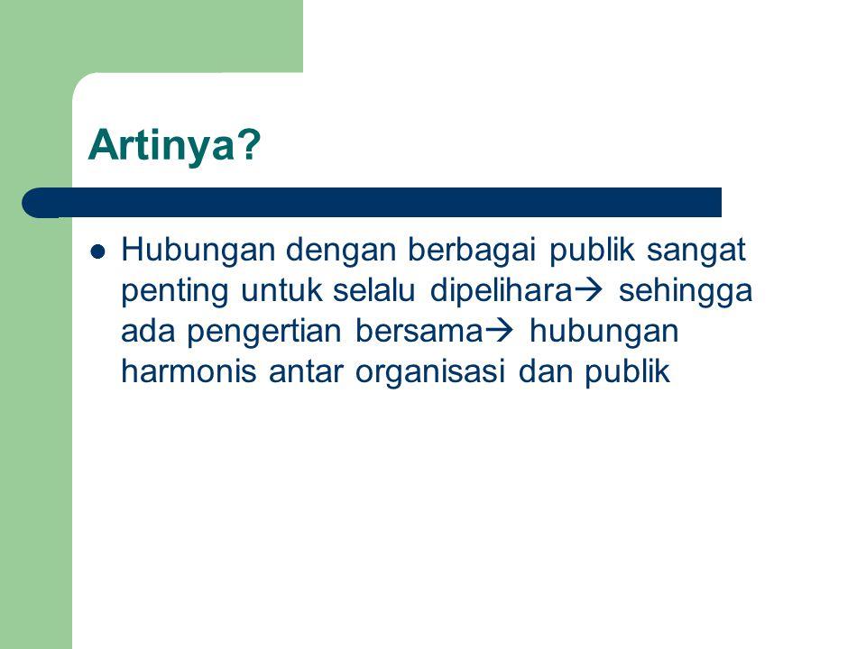 Catatan: public dalam PR Kelompok atau publik yang terkait dalam pelaksanaan fungsi PR Ada dua macam Public : 1.