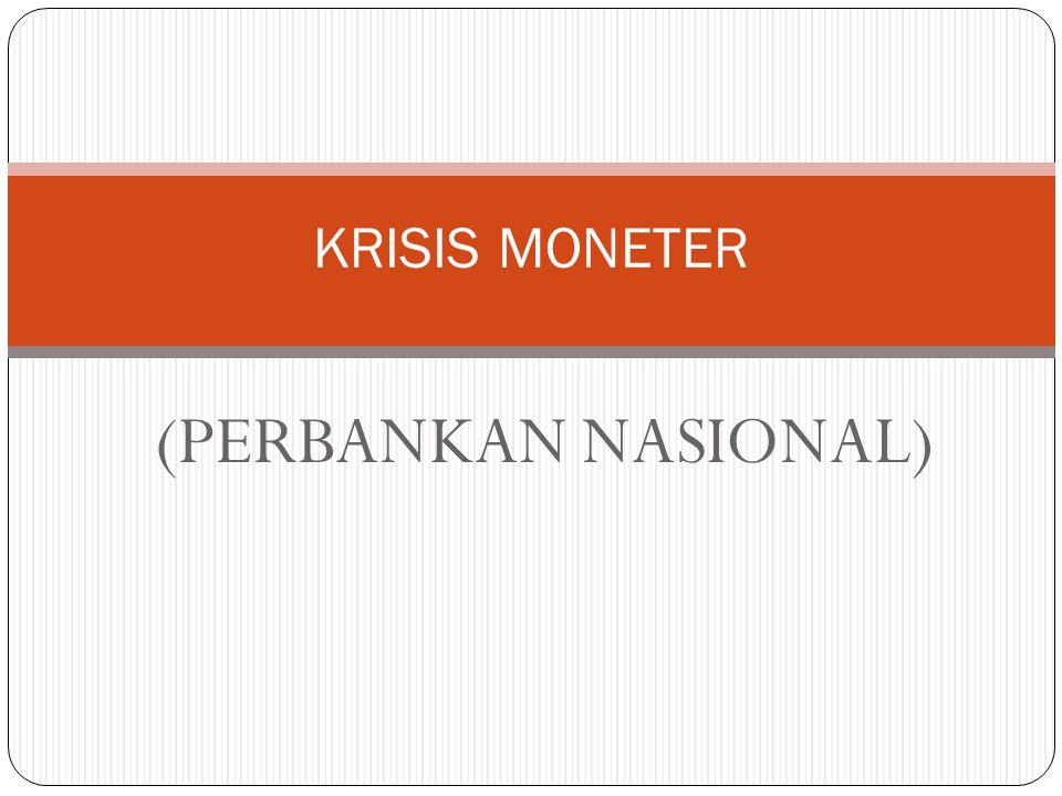 (PERBANKAN NASIONAL) KRISIS MONETER