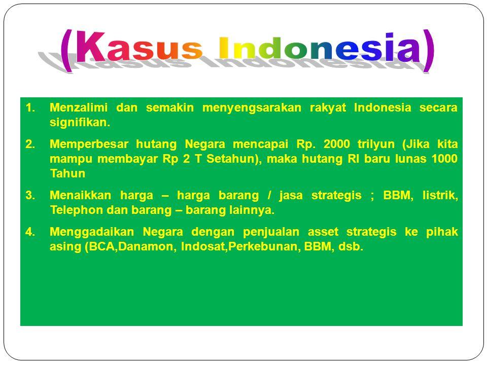 """""""Dampak Riba / Bunga"""" 1.Menzalimi dan semakin menyengsarakan rakyat Indonesia secara signifikan. 2.Memperbesar hutang Negara mencapai Rp. 2000 trilyun"""