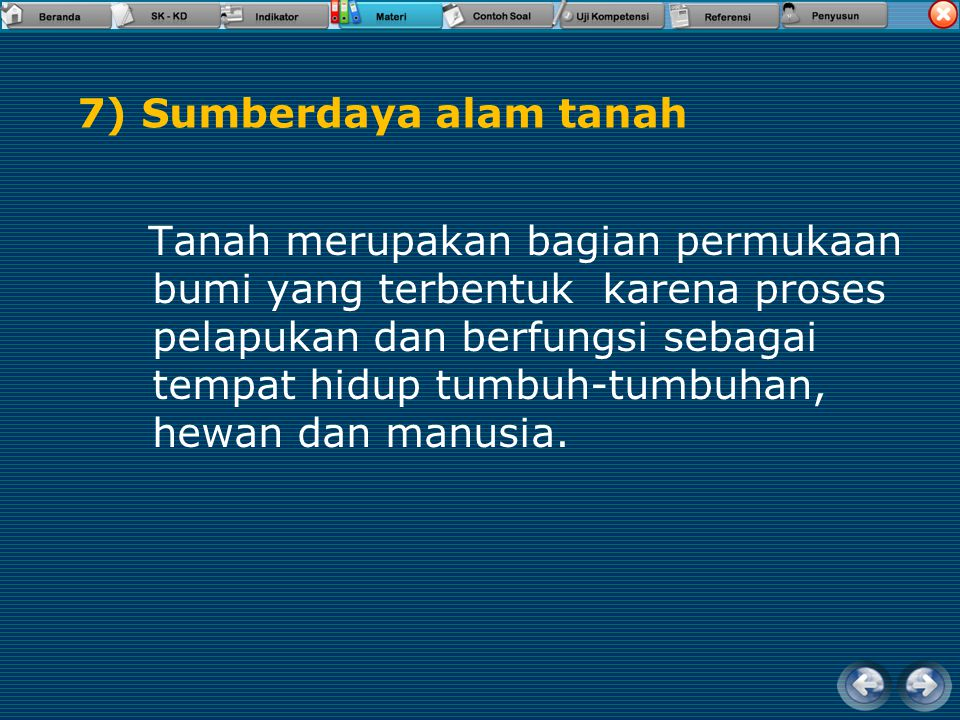 6) Sumberdaya alam matahari  Energi matahari secara langsung maupun tidak langsung sangat berpengaruh bagi kehidupan manusia. Pengaruh secara langsun