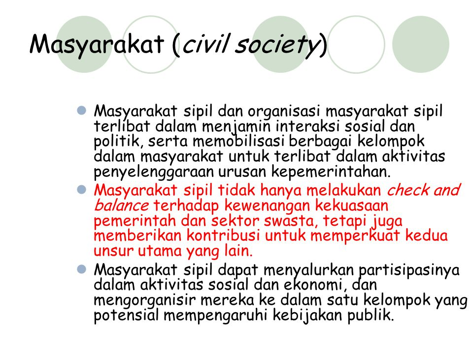 Karakteristik Good Governance (UNDP Policy Paper,1997)  LAN 1.Partisipasi 2.Rule of Law 3.Tranparansi 4.Responsif 5.Orientasi pada Konsensus 6.Kesetaraan/Keadilan 7.Efektif dan Efisien 8.Akuntabel 9.Visi Strategik