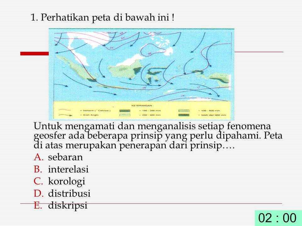 1. Perhatikan peta di bawah ini ! Untuk mengamati dan menganalisis setiap fenomena geosfer ada beberapa prinsip yang perlu dipahami. Peta di atas meru