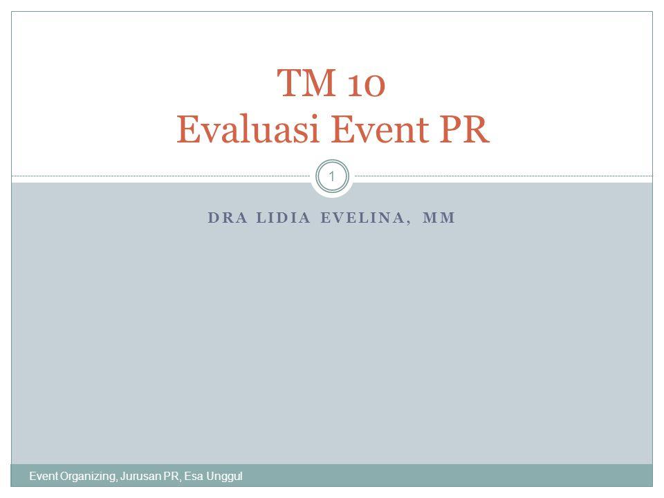 DRA LIDIA EVELINA, MM TM 10 Evaluasi Event PR 1 Event Organizing, Jurusan PR, Esa Unggul