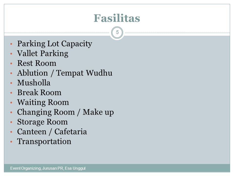 Fasilitas Parking Lot Capacity Vallet Parking Rest Room Ablution / Tempat Wudhu Musholla Break Room Waiting Room Changing Room / Make up Storage Room