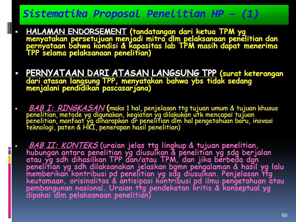 Sistematika Proposal Penelitian HP – (1)  HALAMAN ENDORSEMENT (tandatangan dari ketua TPM yg menyatakan persetujuan menjadi mitra dlm pelaksanaan pen