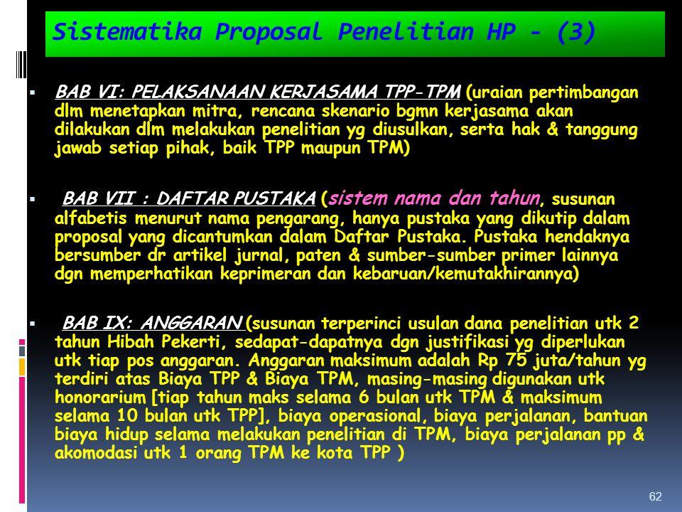 Sistematika Proposal Penelitian HP - (3)  BAB VI: PELAKSANAAN KERJASAMA TPP-TPM (uraian pertimbangan dlm menetapkan mitra, rencana skenario bgmn kerj