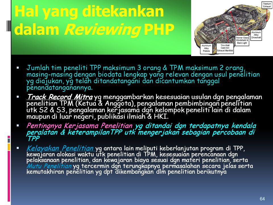 Hal yang ditekankan dalam Reviewing PHP  Jumlah tim peneliti TPP maksimum 3 orang & TPM maksimum 2 orang, masing-masing dengan biodata lengkap yang r