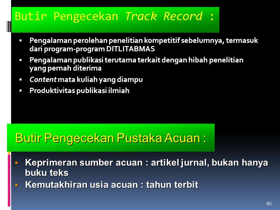 Butir Pengecekan Track Record :  Pengalaman perolehan penelitian kompetitif sebelumnya, termasuk dari program-program DITLITABMAS  Pengalaman publik