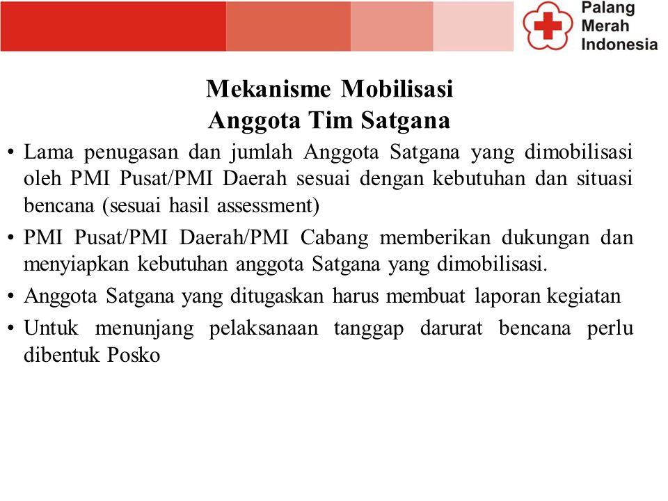 Mekanisme Mobilisasi Anggota Tim Satgana Lama penugasan dan jumlah Anggota Satgana yang dimobilisasi oleh PMI Pusat/PMI Daerah sesuai dengan kebutuhan