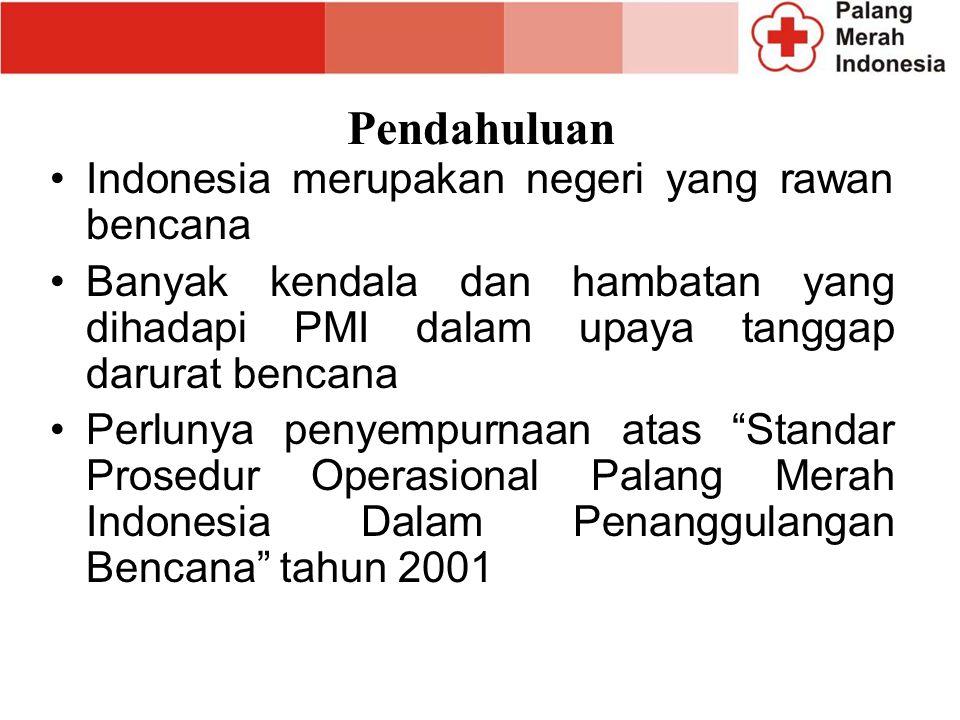 Pendahuluan Indonesia merupakan negeri yang rawan bencana Banyak kendala dan hambatan yang dihadapi PMI dalam upaya tanggap darurat bencana Perlunya p