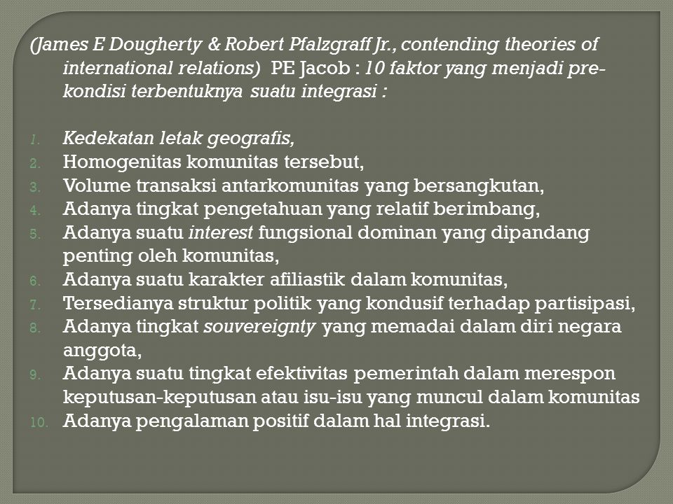(James E Dougherty & Robert Pfalzgraff Jr., contending theories of international relations) PE Jacob : 10 faktor yang menjadi pre- kondisi terbentukny
