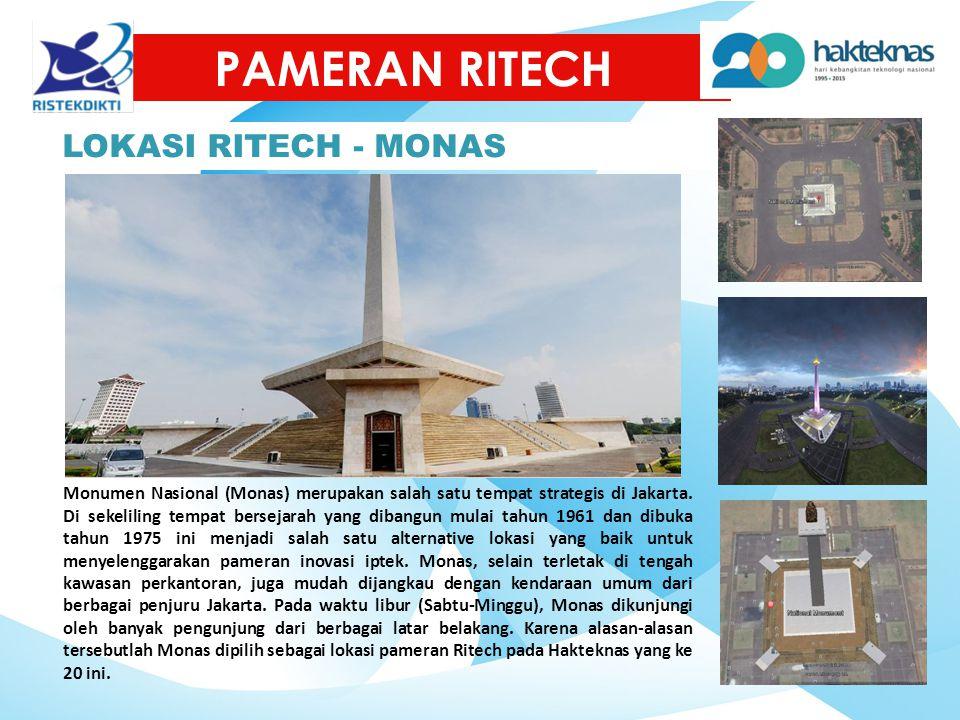 PAMERAN RITECH LOKASI RITECH - MONAS Monumen Nasional (Monas) merupakan salah satu tempat strategis di Jakarta. Di sekeliling tempat bersejarah yang d