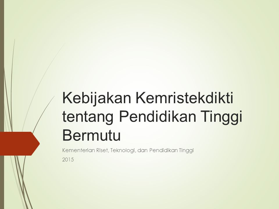 Kebijakan Kemristekdikti tentang Pendidikan Tinggi Bermutu Kementerian Riset, Teknologi, dan Pendidikan Tinggi 2015