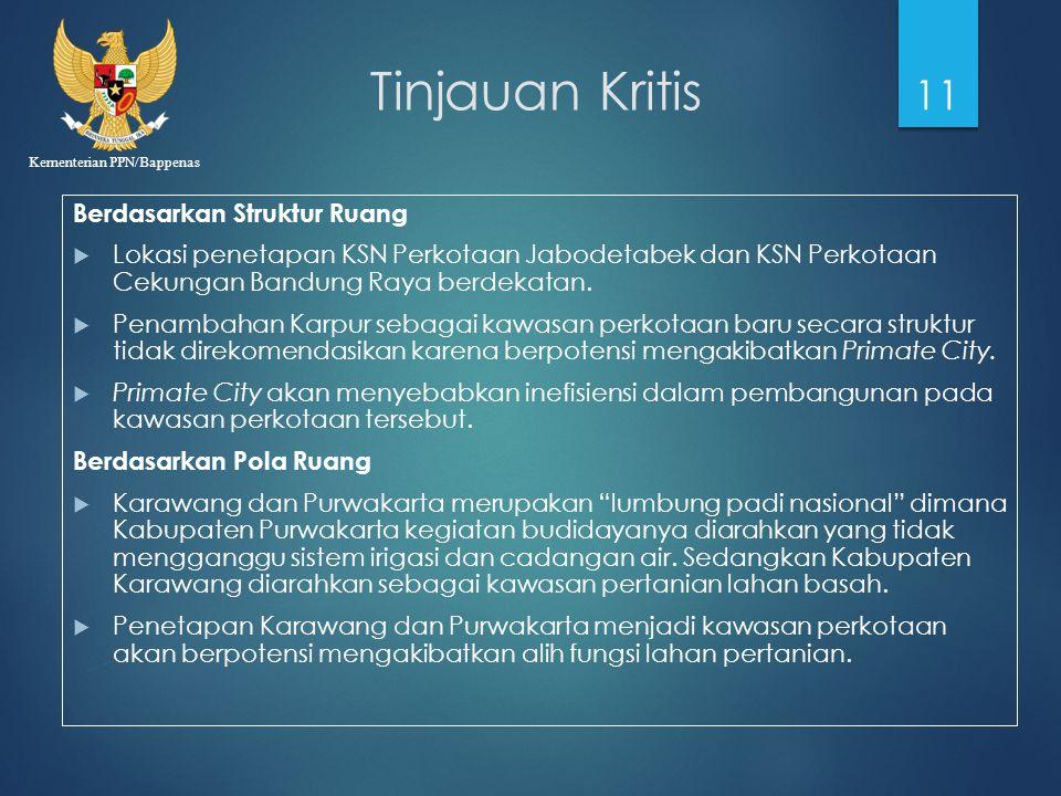 Kementerian PPN/Bappenas Tinjauan Kritis Berdasarkan Struktur Ruang  Lokasi penetapan KSN Perkotaan Jabodetabek dan KSN Perkotaan Cekungan Bandung Ra