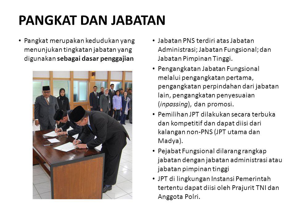 PANGKAT DAN JABATAN Pangkat merupakan kedudukan yang menunjukan tingkatan jabatan yang digunakan sebagai dasar penggajian Jabatan PNS terdiri atas Jab