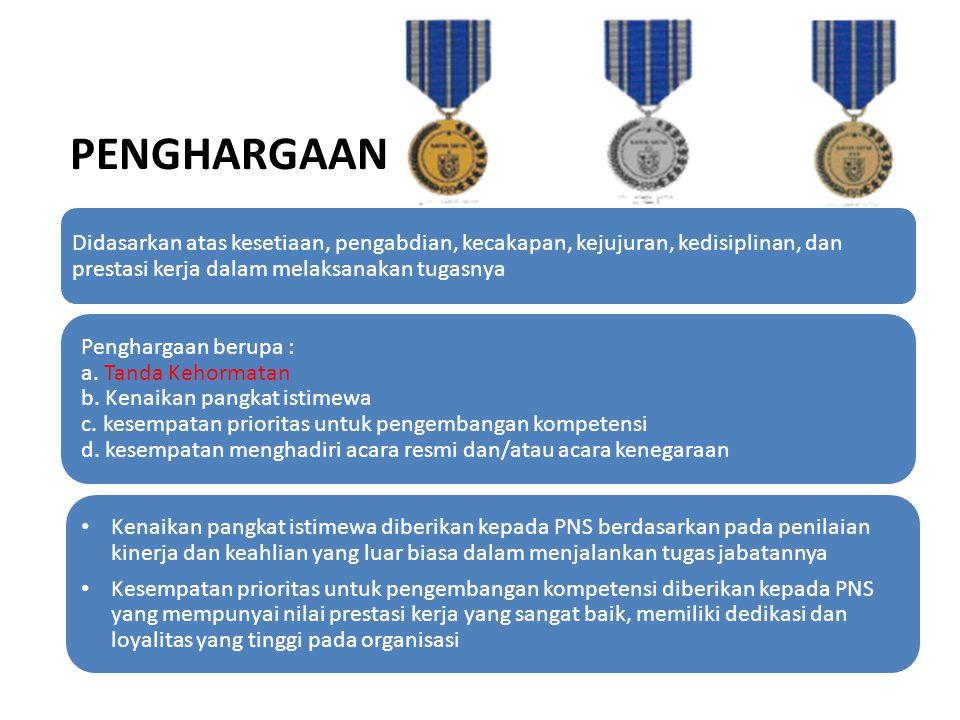 PENGHARGAAN Kenaikan pangkat istimewa diberikan kepada PNS berdasarkan pada penilaian kinerja dan keahlian yang luar biasa dalam menjalankan tugas jab